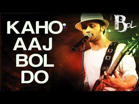 Kaho Aaj Bol Do - song from 'Bol'