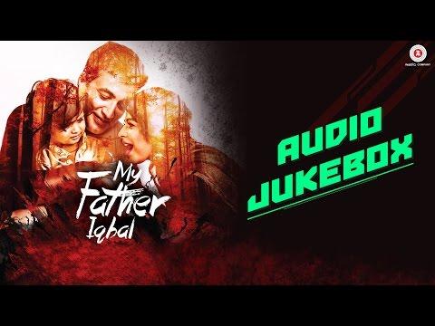 My Father Iqbal - Full Movie Audio Jukebox