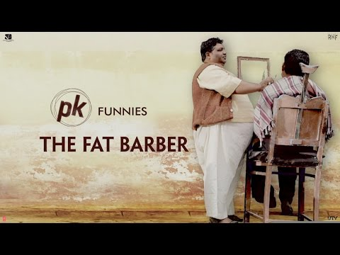 PK Funnies - The Fat Barber