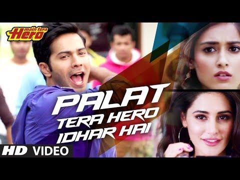 Main Tera Hero Palat - Tera Hero Idhar Hai Song Video | Arijit Singh | Varun Dhawan, Nargis