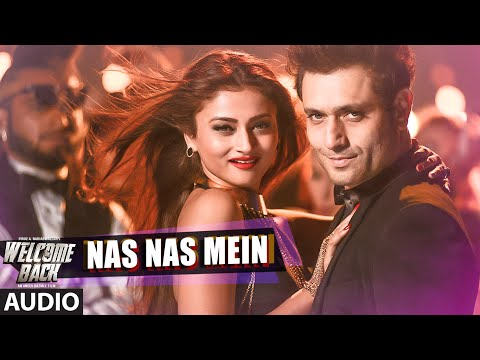 Nas Nas Mein Full AUDIO Song | Welcome Back | T-Series