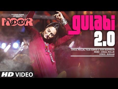 Noor : Gulabi 2.0 Video Song | Sonakshi Sinha | Amaal Mallik, Tulsi Kumar, Yash Narvekar
