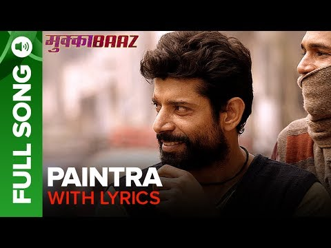 Paintra - Full Song with lyrics | Mukkabaaz | Nucleya & Divine | Anurag Kashyap