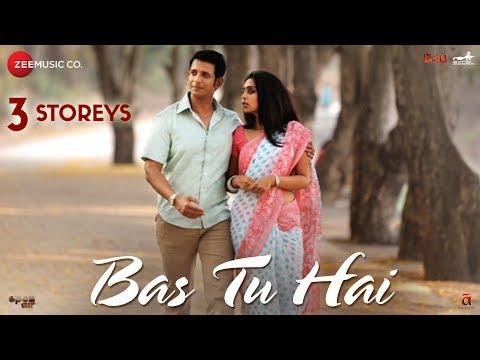 Bas Tu Hai | 3 Storeys | Sharman Joshi & Masumeh | Arijit Singh & Jonita Gandhi | Clinton Cerejo