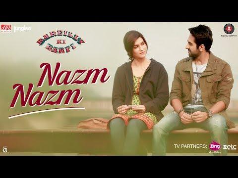 Nazm Nazm | Bareilly Ki Barfi | Kriti Sanon, Ayushmann Khurrana & Rajkummar Rao | Arko