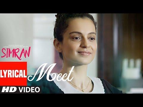 Meet Lyrical Video Song | Simran | Arijit Singh | Kangana Ranaut | Sachin-Jigar