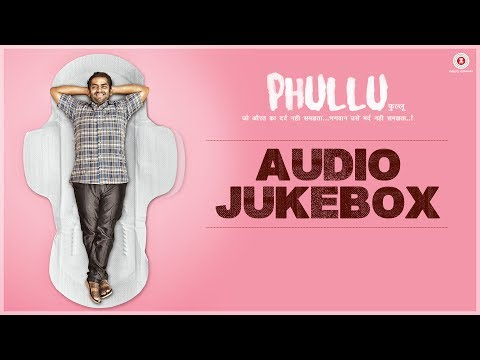 Phullu - Full Movie Audio Jukebox | Sharib Ali Hashmi, Jyotii Sethi & Nutan Surya