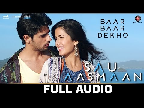Sau Aasmaan - Full Audio | Baar Baar Dekho