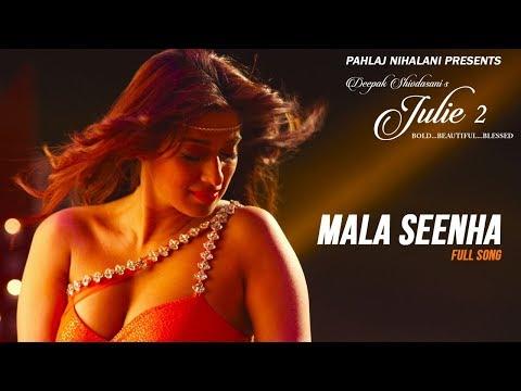 Mala Seenha - Video Song | Julie 2 | Pahlaj Nihalani | Raai Laxmi, Deepak Shivdasani
