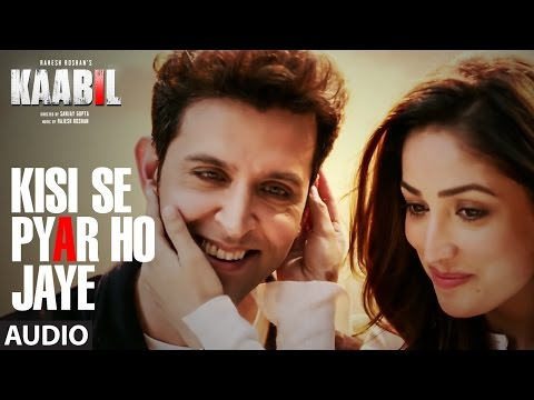 Kisi Se Pyar Ho Jaye Song (Audio) | Kaabil