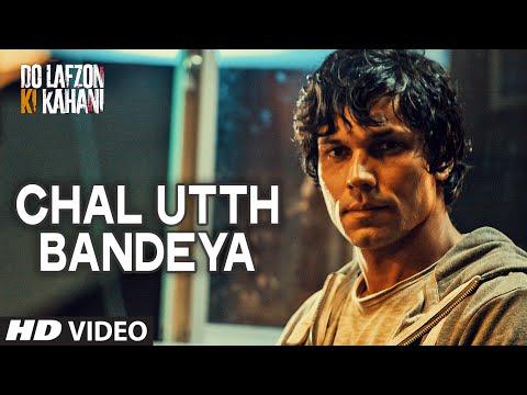 Chal Utth Bandeya Video Song | DO LAFZON KI KAHANI