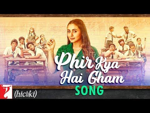 Phir Kya Hai Gham Song | Hichki | Rani Mukerji | Shilpa Rao | Jasleen Royal | In Cinemas Now