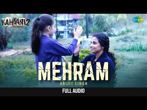 Mehram Full Audio - Arijit Singh | Kahaani 2-Durga Rani Singh