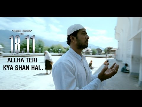 Allah Teri Kya Shaan Hai | 18.11 ( a code of Secrecy..!!) | Official Song