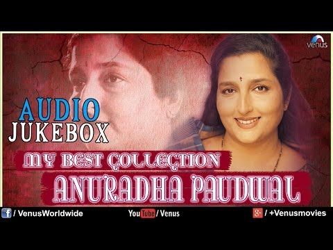 Anuradha Paudwal My Best Collection   Audio Jukebox