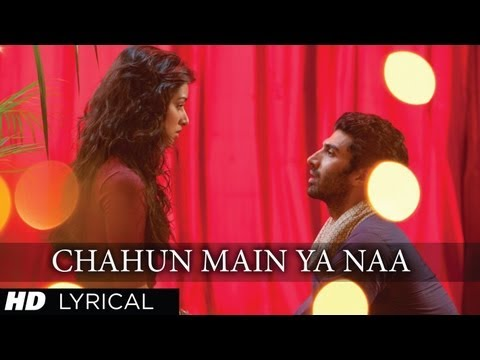 Chahun Main Ya Naa Aashiqui 2 Full Song With Lyrics | Aditya Roy Kapur, Shraddh