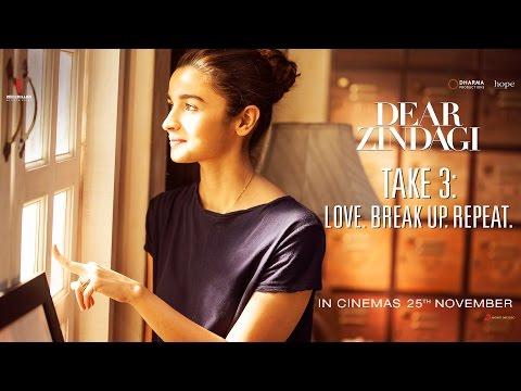 Dear Zindagi Take 3: Love. BreakUp. Repeat
