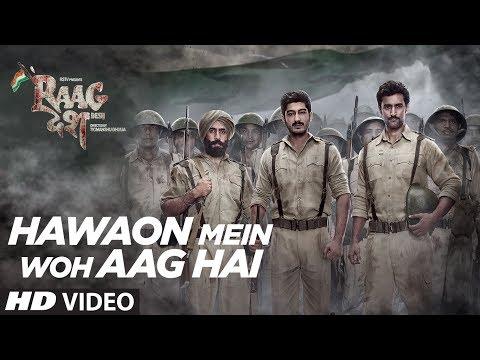 Hawaon Mein Woh Aag Hai Song   Raag Desh   Kunal Kapoor Amit Sadh Mohit Marwah Shreya Ghoshal, KK