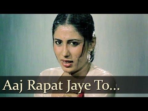 Aaj Rapat Jaye To Hame Na