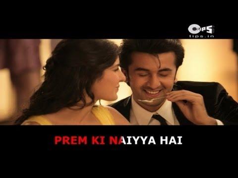 Prem Ki Naiya with Lyrics - Ajab Prem Ki Ghazab Kahani - Ranbir Kapoor & Katrina