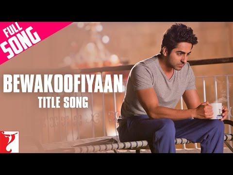 Bewakoofiyaan - Full Title Song