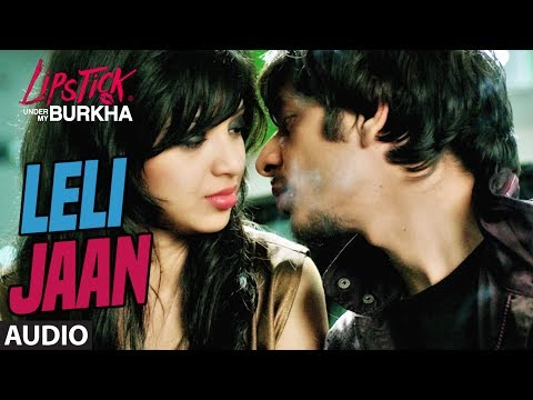 Le Li Jaan Full Audio Song l Lipstick Under My Burkha