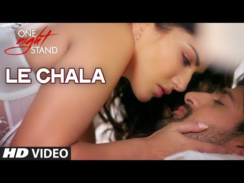 LE CHALA Video Song | ONE NIGHT STAND