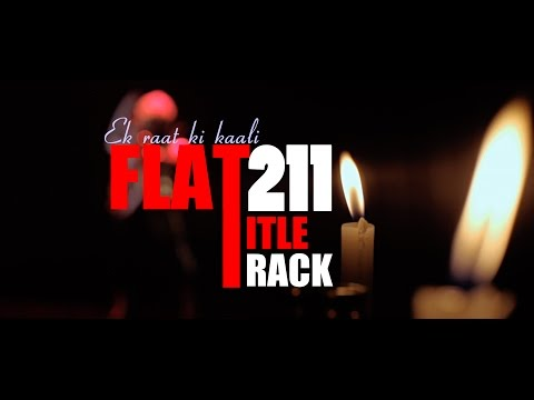 Ek Raat Ki Kaali | FLAT 211 | Title Song