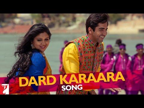 Dard Karaara - Song - Dum Laga Ke Haisha - Ayushmann Khurrana | Bhumi Pednekar