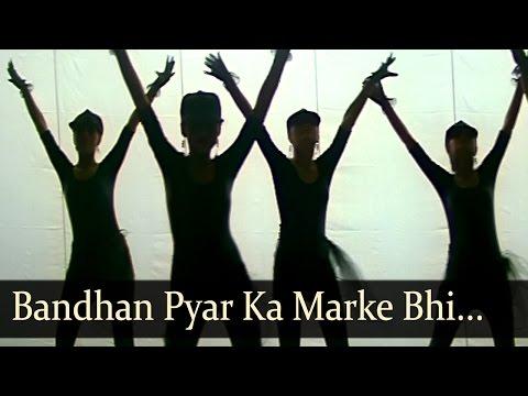 Aaja Sanam - Bandhan Pyar Ka Marke Bhi Chhute Nahin