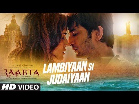 Arijit Singh : Lambiyaan Si Judaiyaan Song | Raabta | Sushant Rajput, Kriti Sanon | T-Series