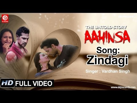 Zindagi Full Video Song | Aahinsa The Untold Story | Vardhan Singh