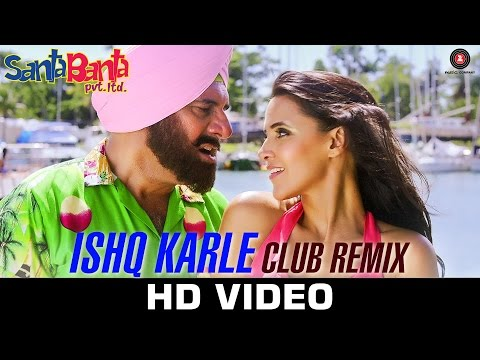 Ishq Karle - Club Remix | Santa Banta Pvt Ltd