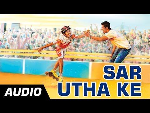 Sar Utha Ke - Hawaa Hawaai - Full Audio Song - ft Javed Ali