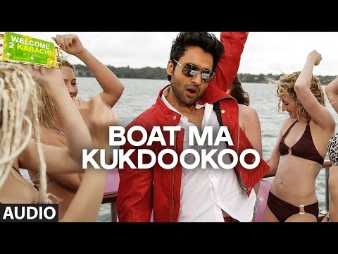 'Boat Ma Kukdookoo' Full AUDIO Song | Welcome To Karachi | T-series