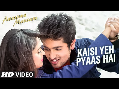 KAISI YEH PYAAS HAI Video Song - Awesome Mausam