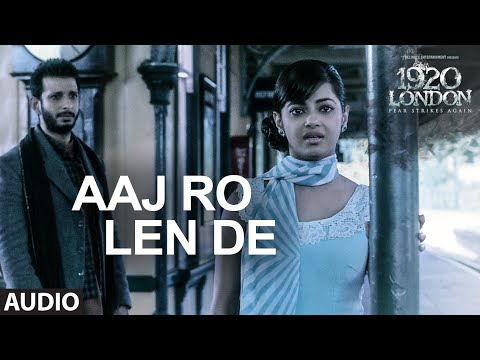 Aaj Ro Len De Full Song | 1920 LONDON