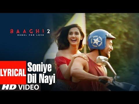 Soniye Dil Nayi Lyrical Video | Baaghi 2 | Tiger Shroff | Disha Patani | Ankit Tiwari |Shruti Pathak