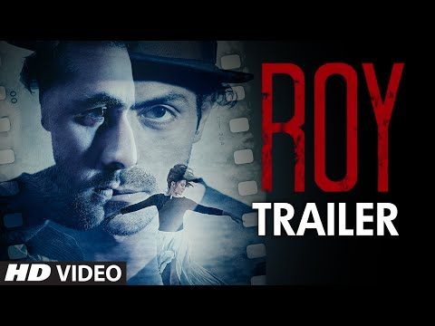 Exclusive: 'Roy' Trailer | Ranbir Kapoor | Arjun Rampal | Jacqueline Fernandez