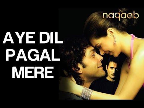 Aai Dil Pagal Mere (Naqaab) | Full Song