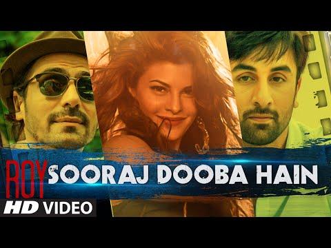 Sooraj Dooba Hain Video Song | Roy | Arijit singh|Ranbir Kapoor | Arjun Rampal | Jacqueline