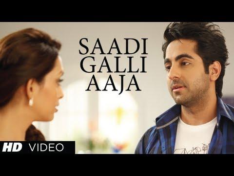 Nautanki Saala Full Song Saadi Galli Aaja ? Ayushmann Khurrana, Pooja Salvi