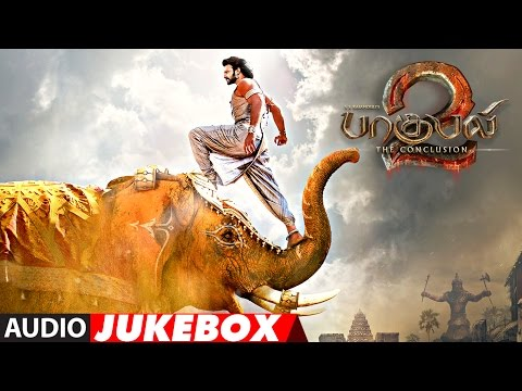 Baahubali 2 - The Conclusion Tamil Jukebox | Bahubali 2 Jukebox Tamil | Prabhas,Rana,Anushka Shetty