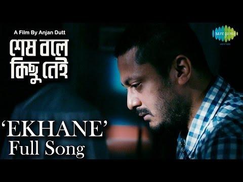 Ekhaney   Shesh Boley Kichu Nei   Video Song   Shaan   New Bengali Movie 2014   Jisshu, Subhasree