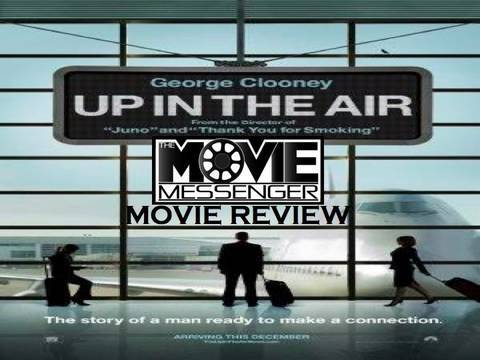 UP IN THE AIR REVIEW (2009) - The Movie Messenger
