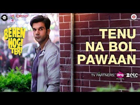 Tenu Na Bol Pawaan | Behen Hogi Teri | Shruti Haasan & Raj Kummar Rao | Yasser Desai | Amjad Nadeem