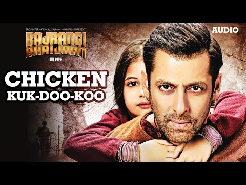 'Chicken Song' Full AUDIO - Mohit Chauhan Palak Muchhal | Salman Khan | Bajrangi Bhaijaan