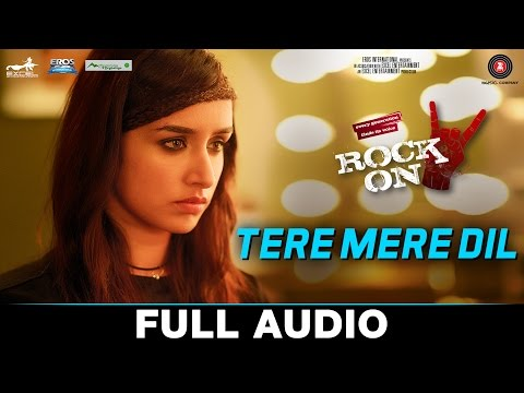 Tere Mere Dil - Full Song | Rock On 2