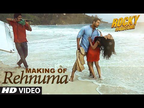 REHNUMA Song Making Video - ROCKY HANDSOME
