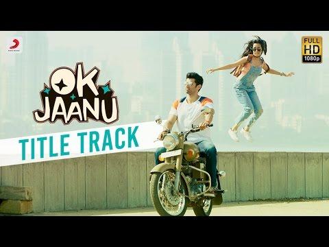 OK Jaanu - Full Song Video